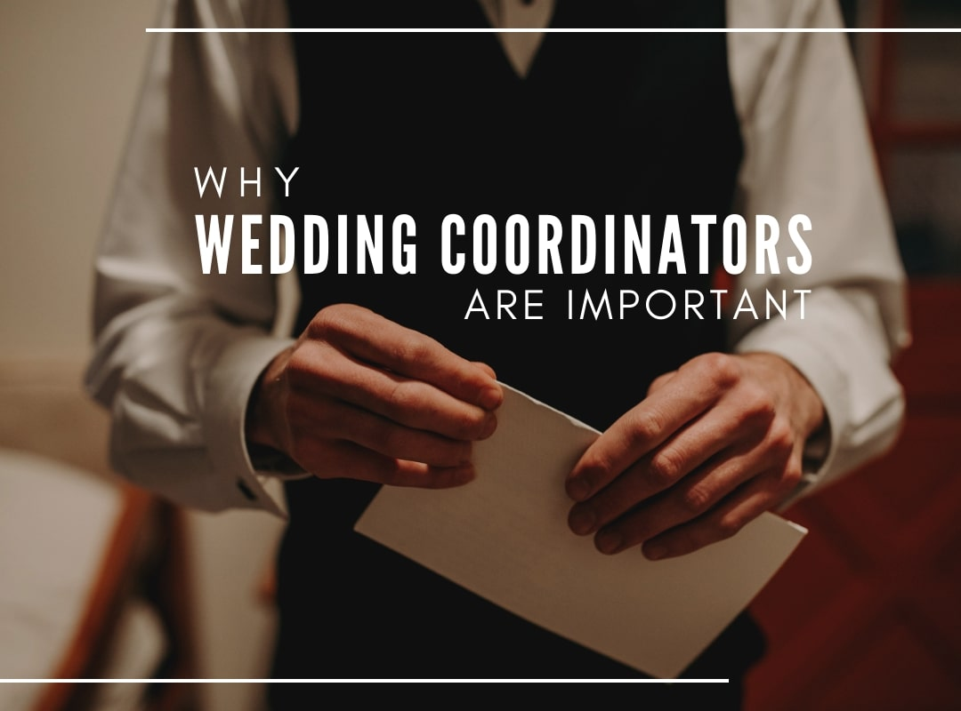 why wedding coordinators are important