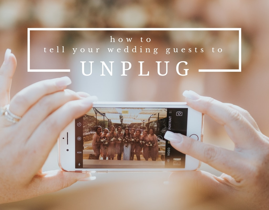 How To Tell Your Wedding Guests To Unplug