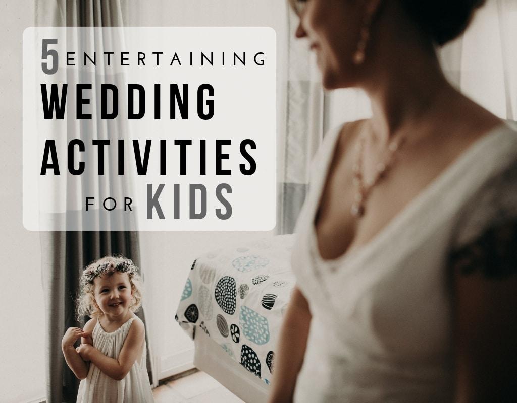 5 Entertaining Wedding Activities for Kids