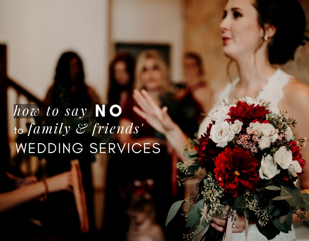 How to Say No to Family and Friends' Wedding Services