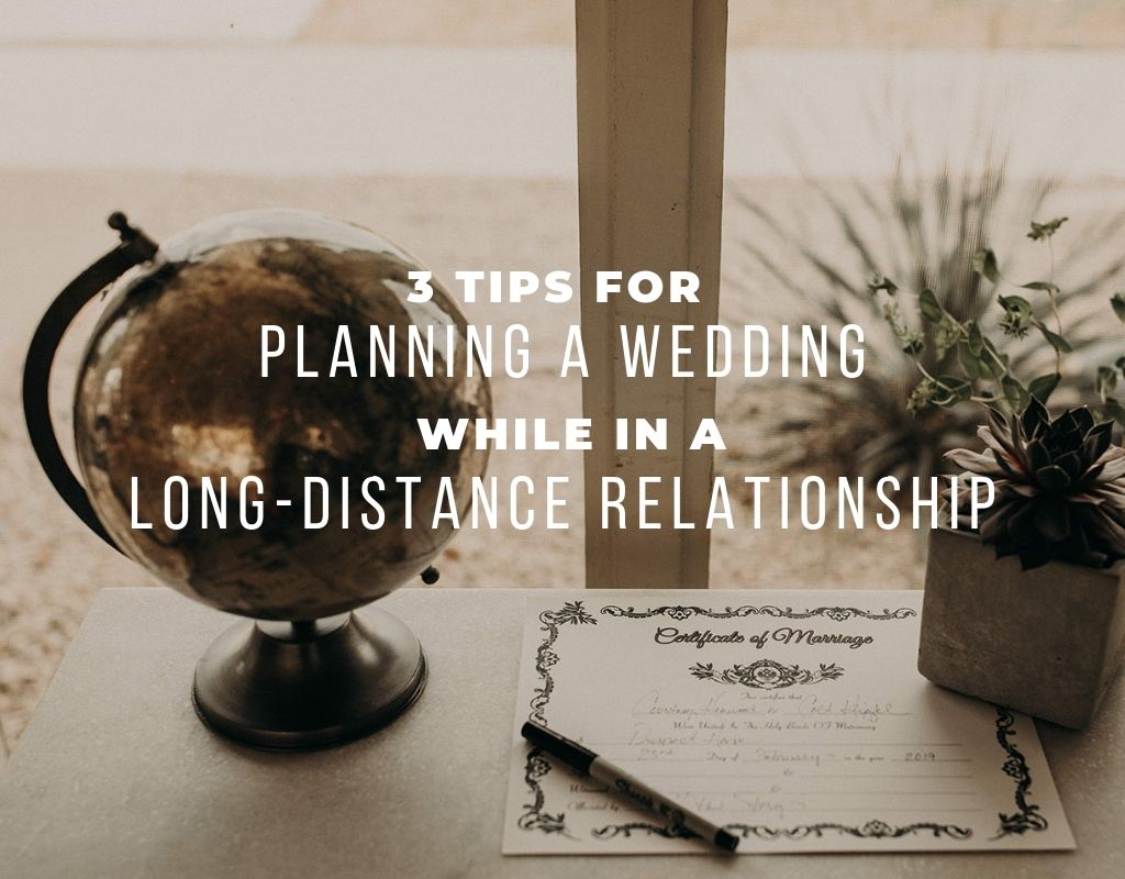 "Picture of a table with a marriage certificate and a globe with text that reads ""3 tips for planning a wedding while in a long-distance relationship"" by Austin, Texas wedding Photographer Nikk Nguyen"