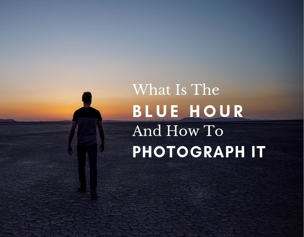 Picture of a man walking on salt flats during blue hour with text that reads What Is Blue Hour And How To Photograph It.