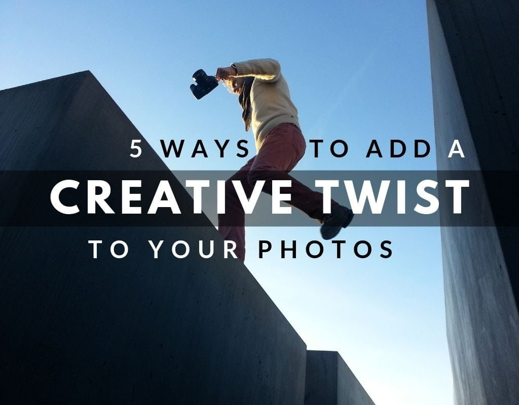 "Photo of photographer jumping on a roof, with the text ""5 ways to add a creative twist to your photos"""