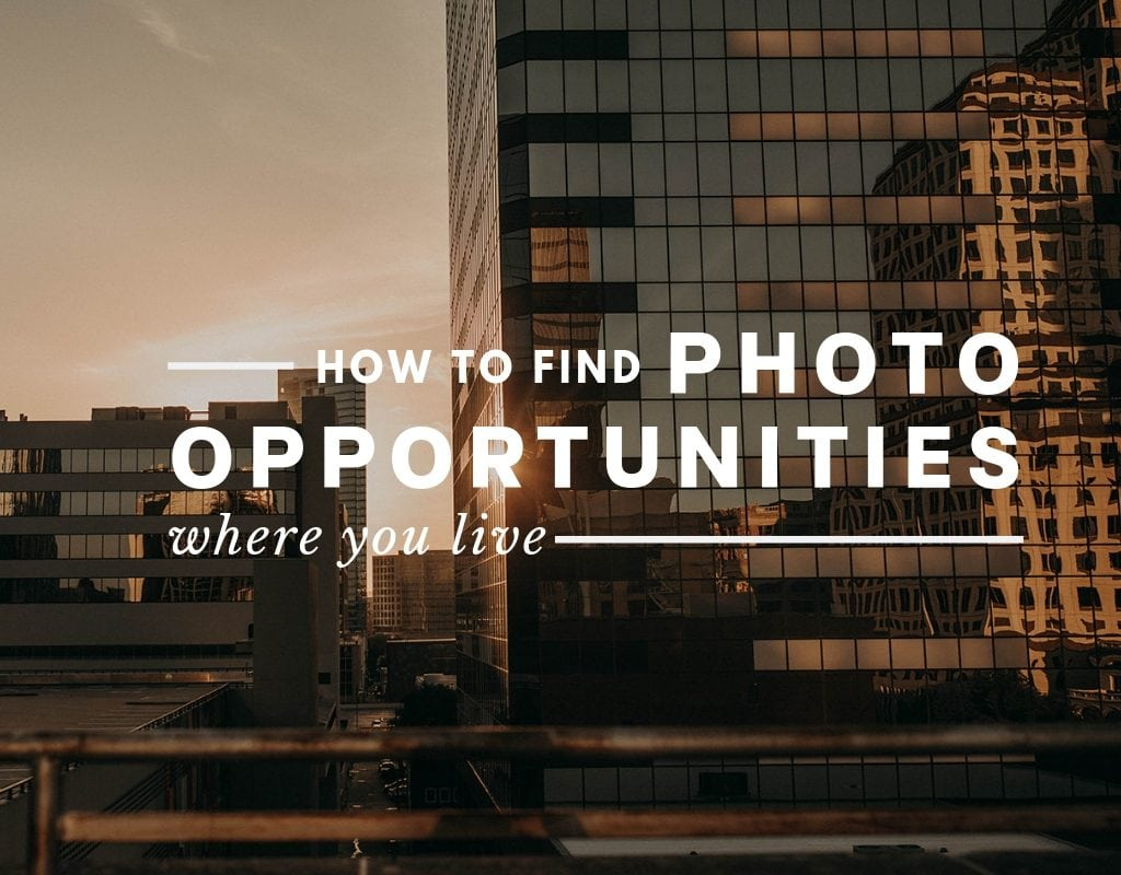 """Photo by Nikkolas Nguyen of downtown Austin, Texas with the text """"how to find photo opportunities where you live"""""""