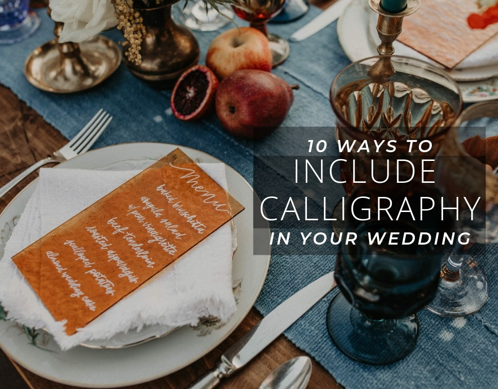 "Photo of a calligraphy wedding menu with the text ""10 ways to include calligraphy in your wedding"""