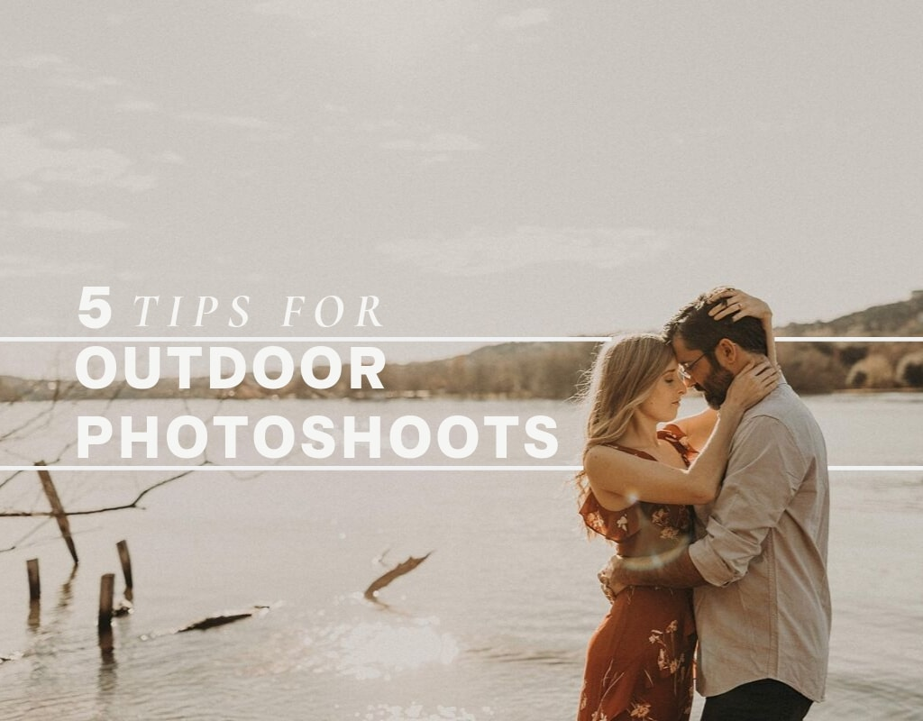 "A couple in front of a lake with text that reads ""5 tips for outdoor photoshoots"""