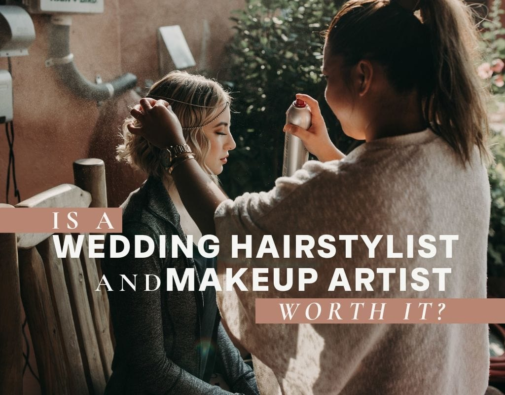 "Photo of a bride getting her hair and make up done, with text that reads ""is a wedding hairstylist and makeup artist worth it?"""