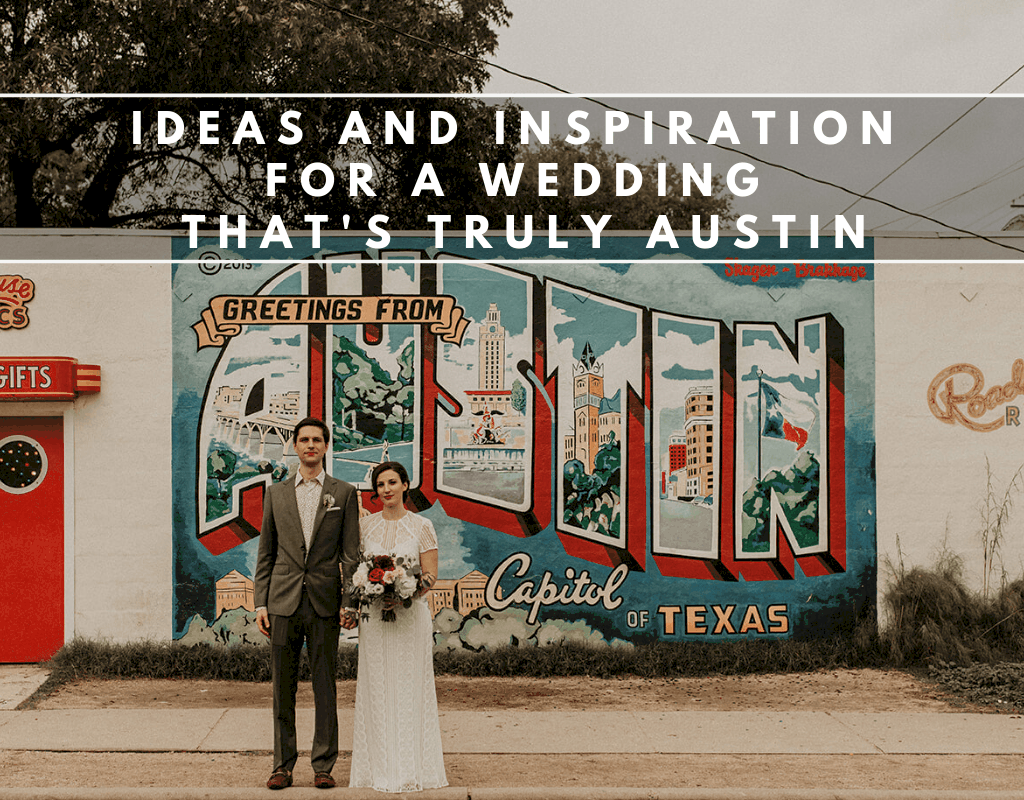 "A bride and groom standing in front of a mural of a vintage postcard welcoming visitors to Austin with text overlay ""ideas and inspiration for a wedding that's truly austin"""