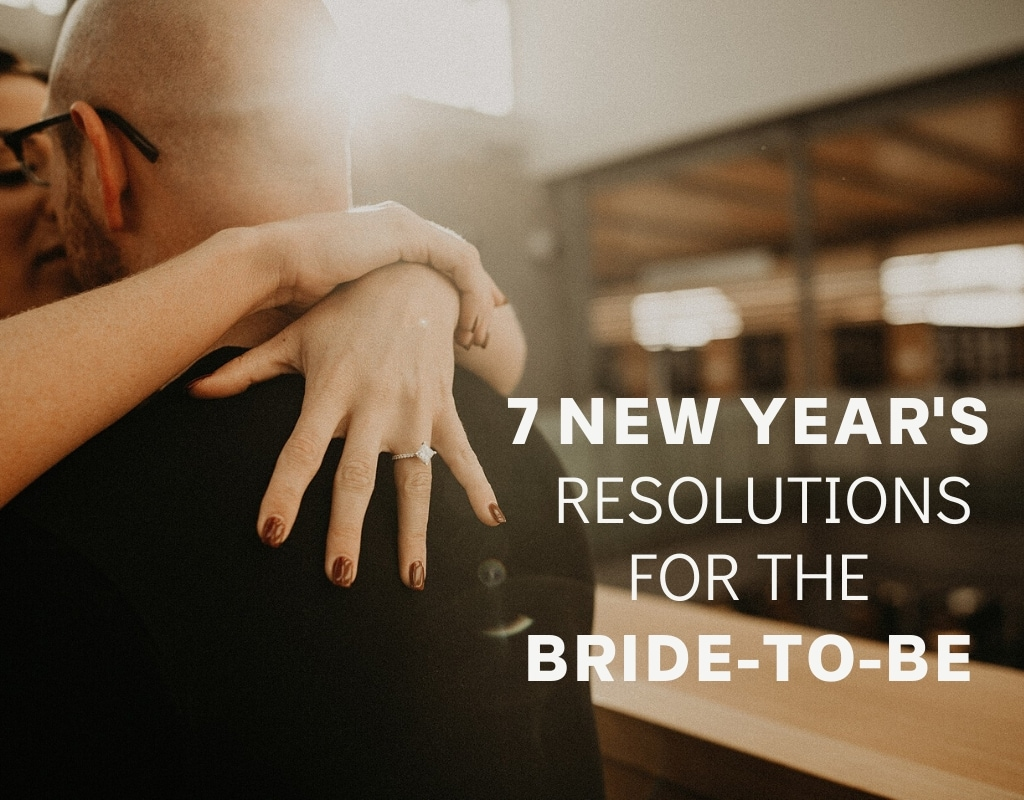 An engaged couple with the text 7 New Year's Resolution for the bride-to-be