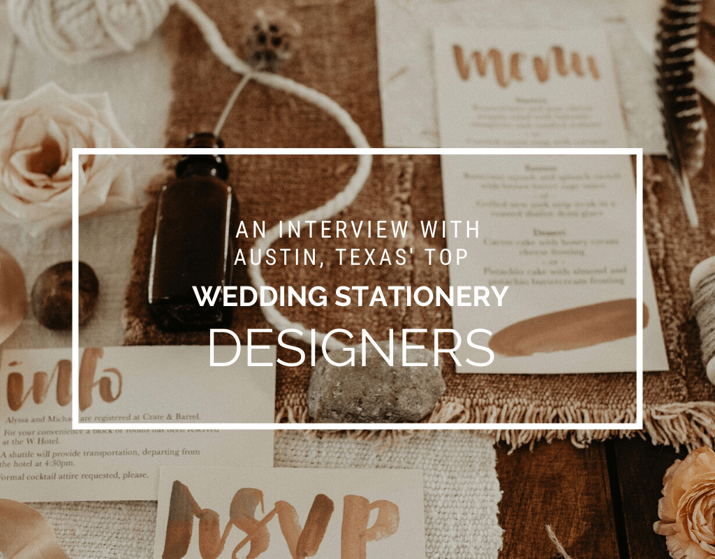 "Flatlay of wedding stationary with ""An Interview with Austin Texas' top Wedding Stationery Designers."""