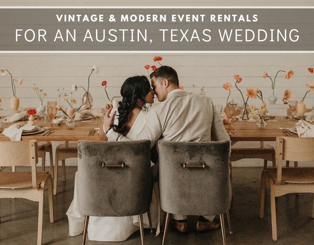 Bride and groom smile while sitting at a bohemian decorated couples table at The Jones Center in Austin, Texas. Photograph by Austin, TX wedding photographer Nikk Nguyen and overlaid with text that reads Vintage & Modern Even Rentals for an Austin, Texas Wedding