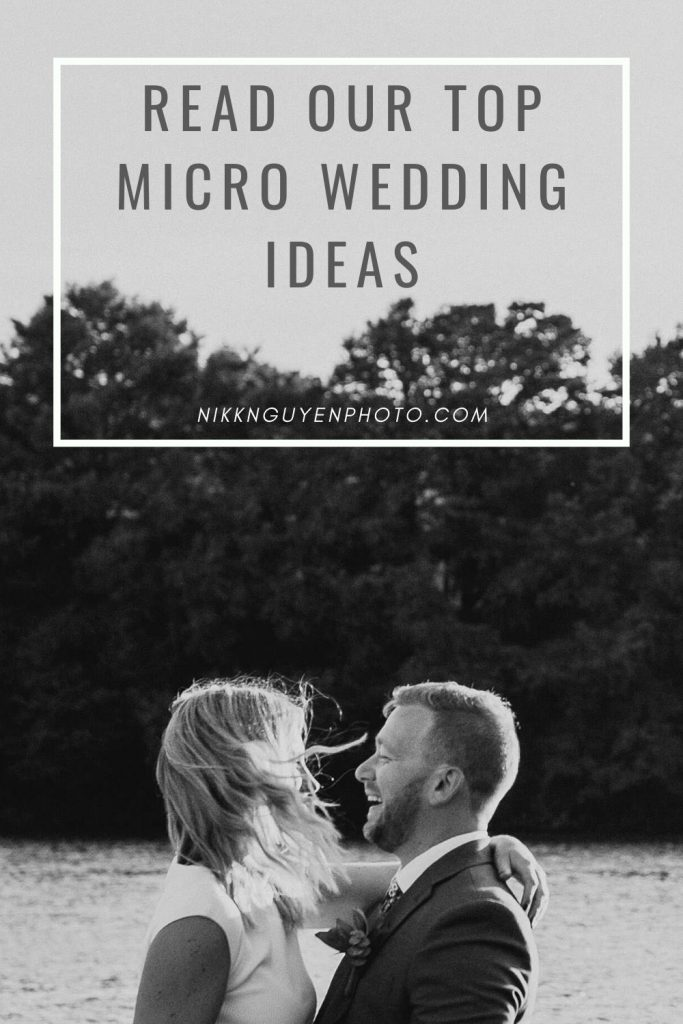 Bride and groom embrace by the water during their Austin, TX micro wedding. Photograph by Austin, Texas wedding photographer Nikk Nguyen and overlaid with text that reads Read Our Top Micro Wedding Ideas.
