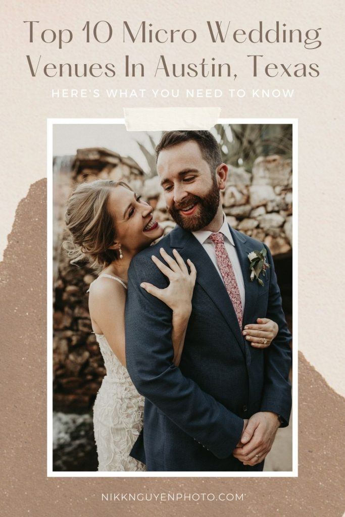 Bride embraces groom from behind while they smile at each other during their Austin, Texas micro wedding. Image by Nikk Nguyen, Austin, TX wedding photographer. Image overlaid with text that reads Top 10 Micro wedding Venues in Austin, Texas.