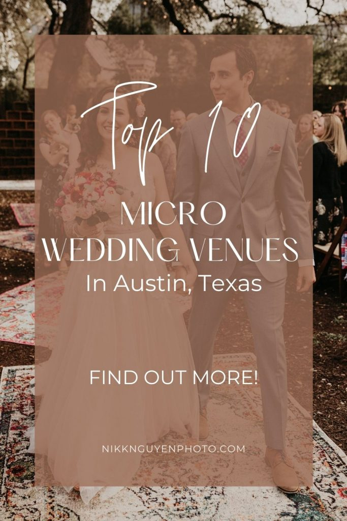 Bride and groom hold hands while walking down the aisle during their Austin, Texas micro wedding. Image by Nikk Nguyen, Austin, TX wedding photographer. Image overlaid with text that reads Top 10 Micro wedding Venues in Austin, Texas.