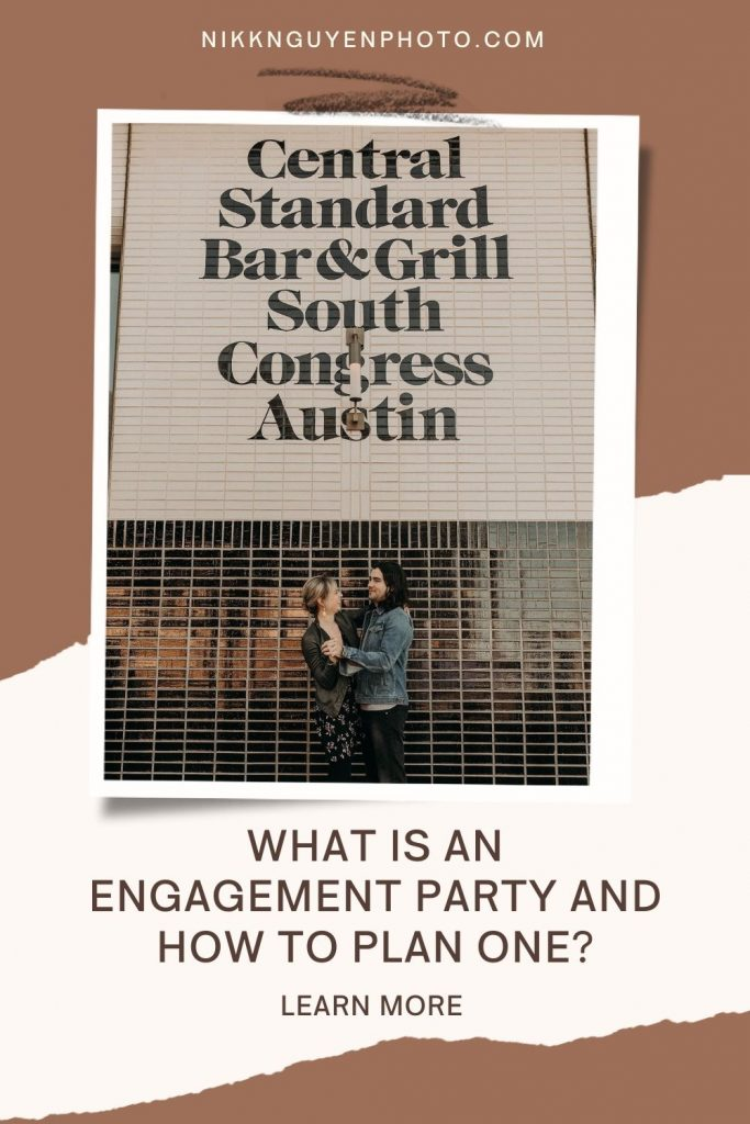 A newly engaged couple stands in front of Standard Bar & Grill in downtown Austin, Texas. Image by Nikk Nguyen, an Austin, TX wedding photographer. Overlaid with text that reads What is An Engagement Party and How to Plan One? Learn More