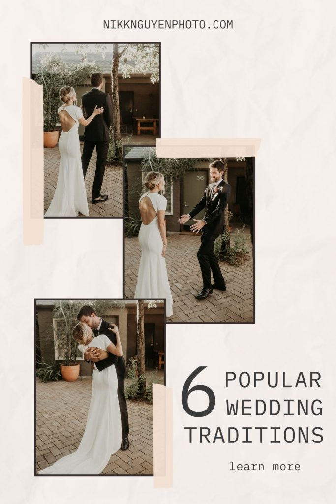A series of images of a couple during their first look. Images by Nikk Nguyen, an Austin, TX wedding photographer and overlaid with text that reads 6 Popular Wedding Traditions Learn More.
