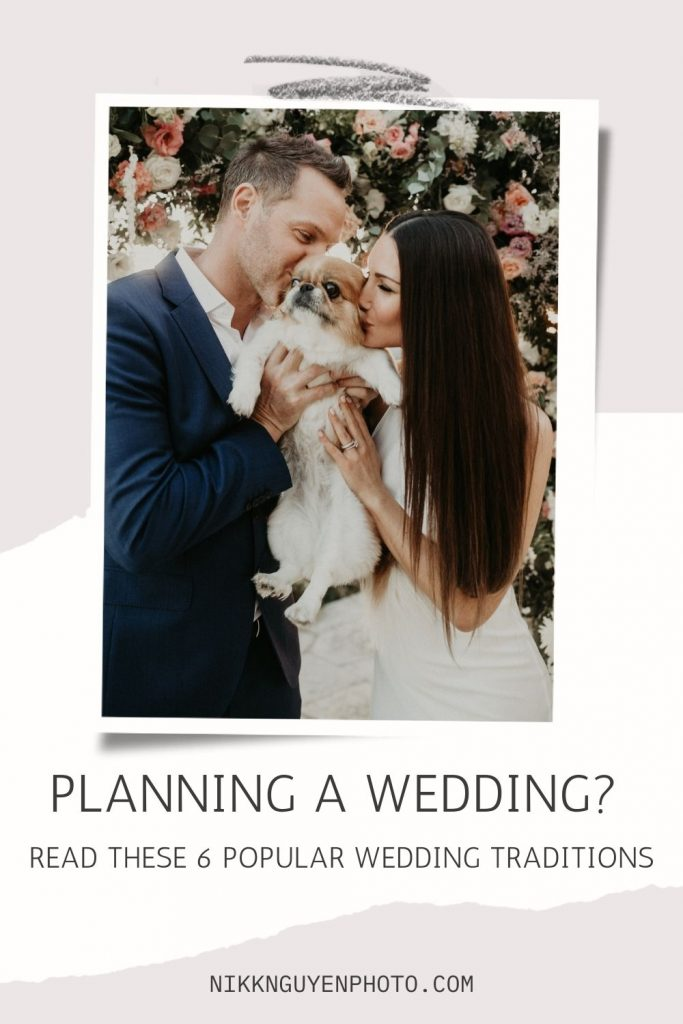 A newly married couple kiss their dog together. Image by Nikk Nguyen Photo, an Austin, TX wedding photographer and overlaid with text that reads Planning a Wedding? Read these 6 Popular Wedding Traditions.