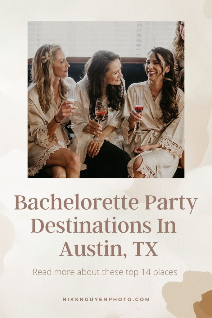 An image of a bride smiling with her bridal party and overlaid with text that reads Bachelorette Party Destinations in Austin, TX. Read more about these top 14 places.