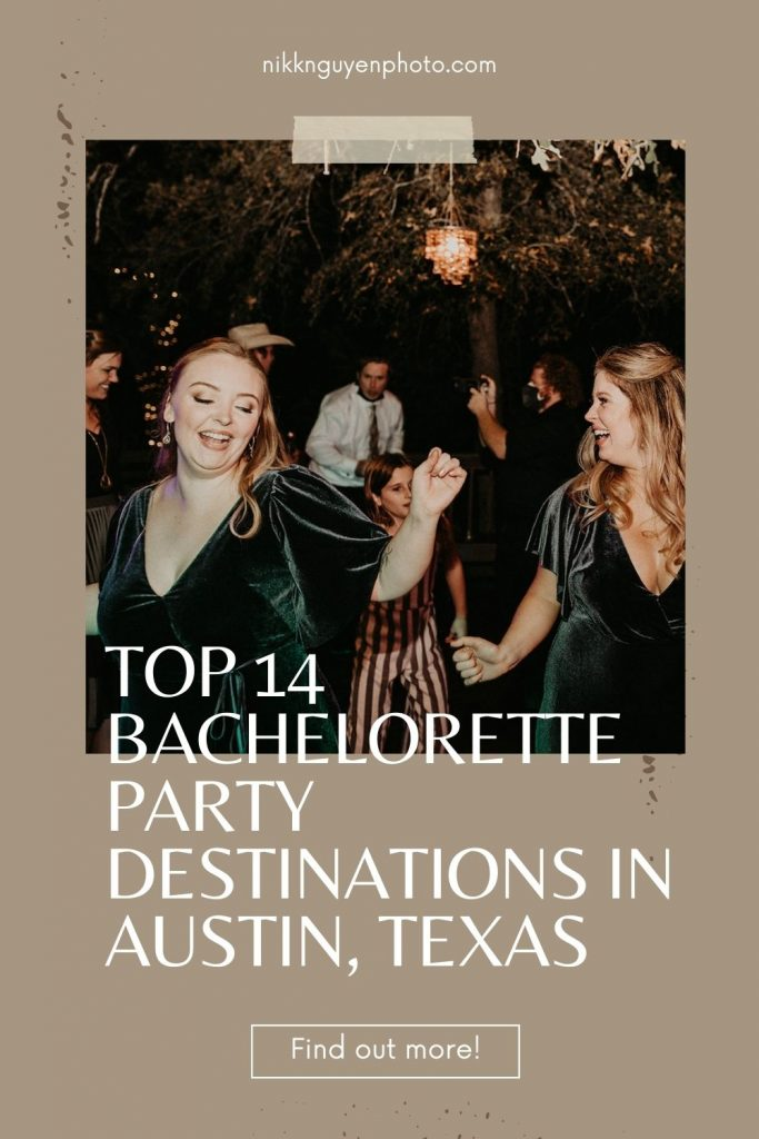 An image of two bridesmaids dancing overlaid with text that reads Top 14 Bachelorette Party Destinations in Austin, Texas. Find out more! Image by Austin, TX wedding photographer Nikk Nguyen.