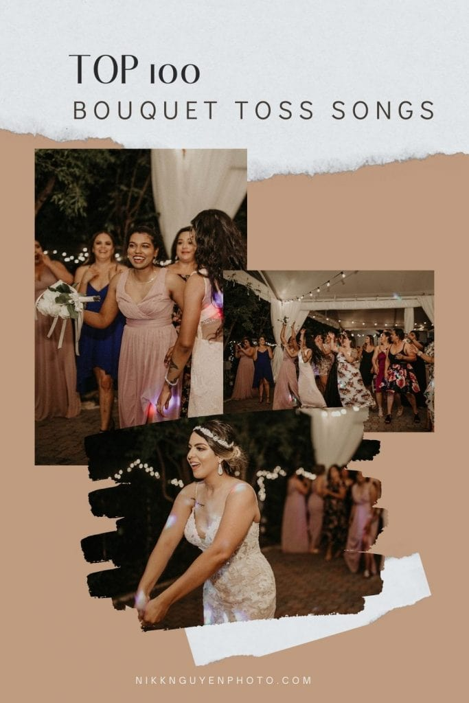 Images of a bride throwing her bouquet to her bridesmaids by Austin, TX wedding photographer Nikk Nguyen overlaid with text that reads Top 100 Bouquet Toss Songs.