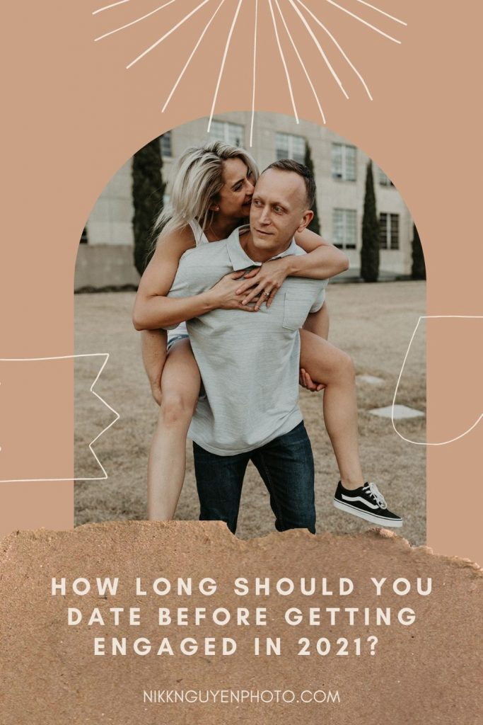 A woman rides piggyback on her boyfriend's back during their engagement shoot; image overlaid with text that reads How long should you date before getting engaged in 2021?
