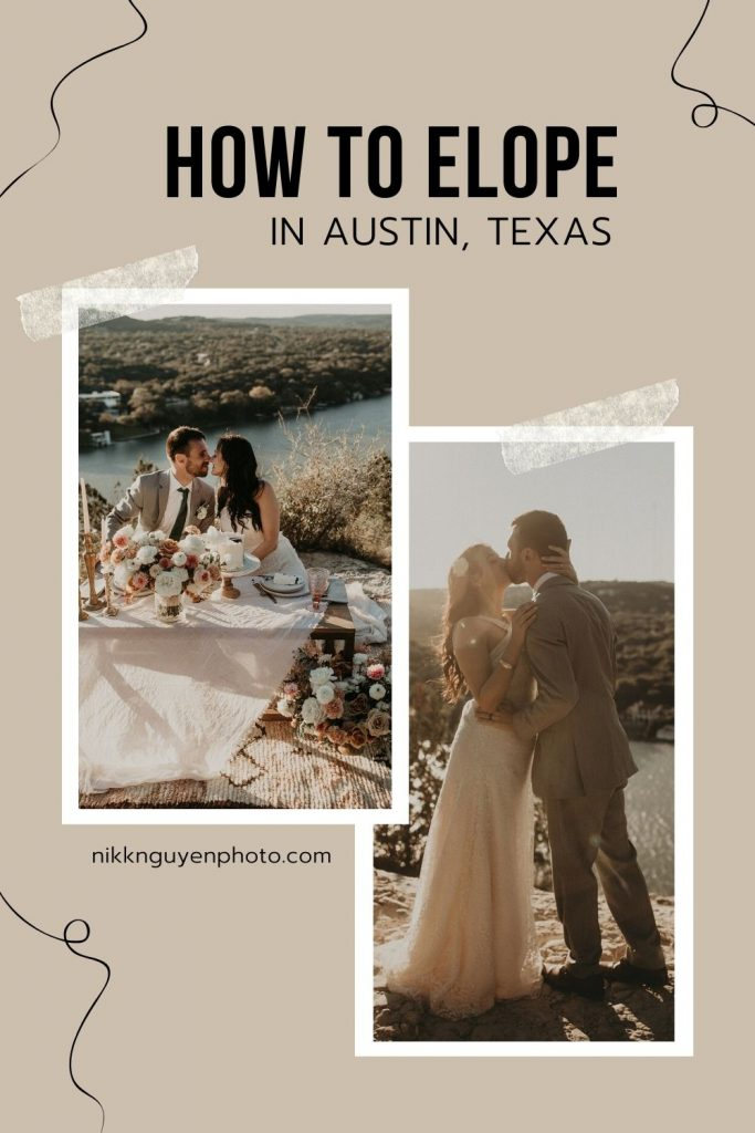 A collage of images of brides and grooms kissing during their elopements; image overlaid with text that reads How to Elope in Austin, Texas by Nikk Nguyen Photo