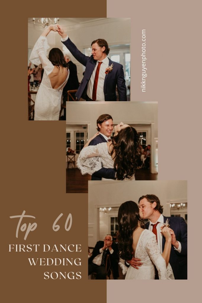 Collage of bride and groom dancing their first wedding dance; image overlaid with text that reads Top 60 First Dance Wedding Songs