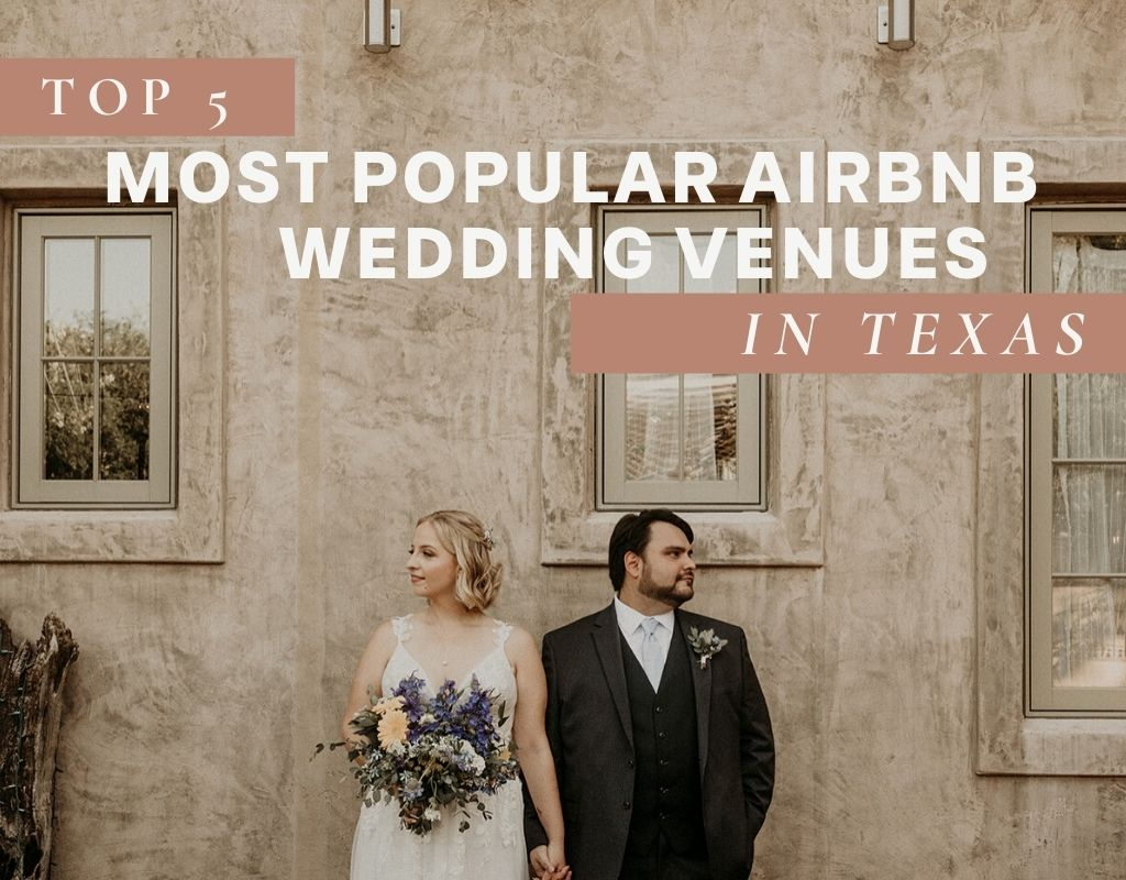 Bride and groom look in opposite directions as they pose for their wedding shoot; image overlaid with text that reads Top 5 Most Popular Airbnb Wedding Venues in Texas