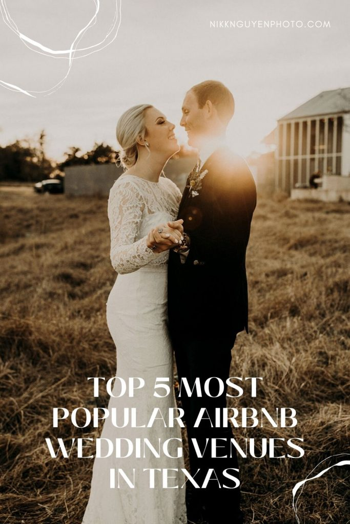 Couple smiling and holding hands with sunlight coming from behind them; image overlaid with text that reads Top 5 Most Popular Airbnb Wedding Venues in Texas