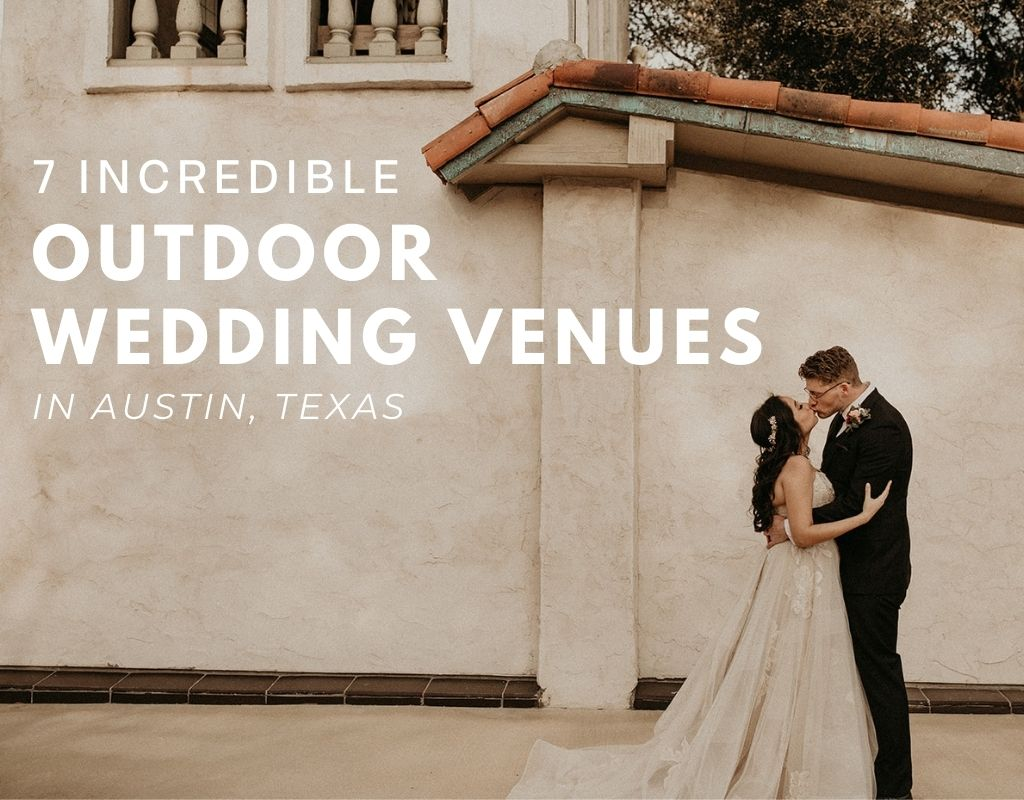 Bride and groom share a kiss outside in front of an aesthetic wall; image overlaid with text that reads 7 Incredible Outdoor Wedding Venues